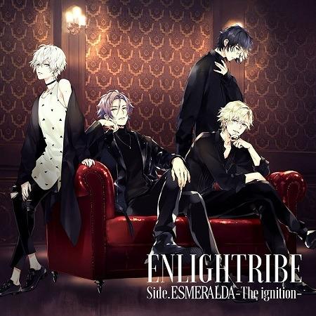 「ENLIGHTRIBE Side.ESMERALDA -The ignition-」ジャケット